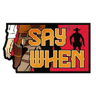 Say When Sticker