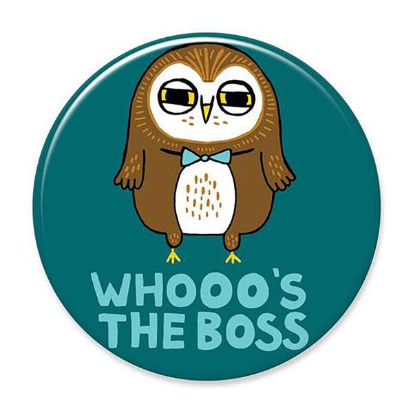Badge Bomb Whooo's The Boss Big Magnet
