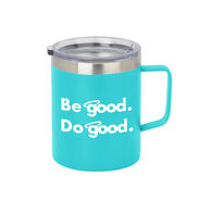 Be Good. Do Good. 12-oz. Stainless Steel Coffee Mug, Teal